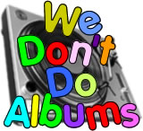 We Don't Do Albums